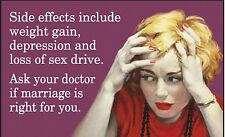Side Effects Include Weight Gain, Depression.. funny fridge magnet (ep)