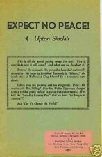 Expect No Peace! Upton Sinclair 1940 Pamphlet