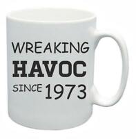 45th Novelty Birthday Gift Present Tea Mug Wreaking Havoc Since 1973 Coffee Cup