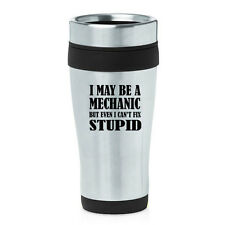 Stainless Steel Insulated Travel Coffee Mug Funny Mechanic Can't Fix Stupid