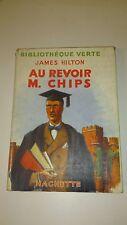 James HILTON - Au revoir M; Chips - Bibliothèque Verte (1948)