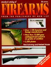 Standard Catalog of Firearms by Ned Schwing (1996, Paperback)