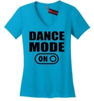 Dance Mode On Ladies V-Neck T Shirt Dance School Dancer Gift Tee Shirt Z5