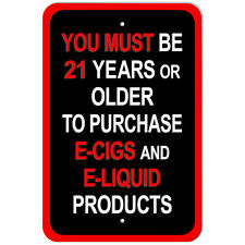 "You Must Be 21 Years or Older Purchase E Cigs Liquid Products 9"" x 6"" Metal Sign"