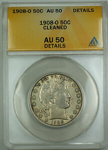 1908-O Barber Silver Half Dollar 50c ANACS AU-50 Details Cleaned GK