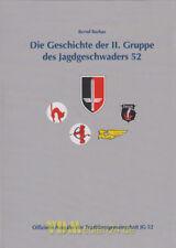 Die Geschichte der II. Gruppe des Jagdgeschwaders 52 - Bernd Barbas