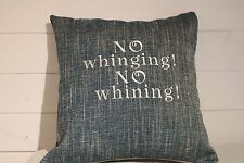 Handmade embroidered cushion with saying No Whinging, No Whining! Teal Chambray