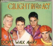 Caught in the act-Don 't walk away 4 trk Maxi CD 1996