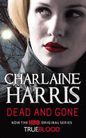 Dead and Gone (Sookie Stackhouse Vampire 9), Harris, Charlaine , Good, FAST Deli