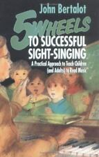 Five Wheels to Successful Sight-Singing : A Practical Approach to Teach...
