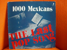 VINYL MAXI – 1000 MEXICANS : THE LAST POP SONG  1984 ORIGINAL NEW WAVE INDIE XTC