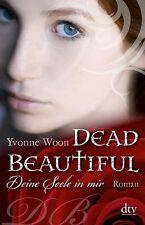 Woon, Yvonne - Dead Beautiful - Deine Seele in mir: Roman