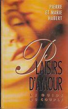 PLAISIRS D'AMOUR, LE GUIDE DU COUPLE / PIERRE ET MARIE HABERT / F. LOISIRS