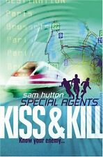Kiss and Kill (Special Agents, Book 4),Sam Hutton