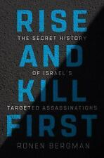 Rise and Kill First : The Inside Story and Secret Operations of Israel's Assassination Program by Ronen Bergman (2018, Hardcover)