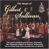 The Magic of Gilbert & Sullivan, The Band of HM Royal Marines, Pl, Very Good CD