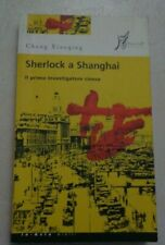 sherlock a shanghai il primo investigatore cinese di cheng xiaoqing 2009