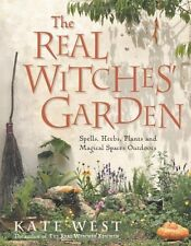 The Real Witches' Garden: Spells Herbs Plants and Magical Spaces Outdoors