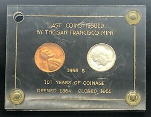 Last Coins Issued by the San Francisco Mint 1955 S  Penny and Dime