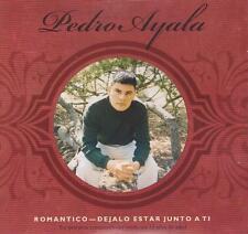 PEDRO AYALA - ROMANTICO: DEJALO ESTAR JUNTO A TI - CD, 2003