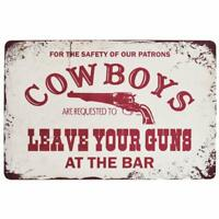 Cowboys Leave Your Guns at The Bar Retro Vintage Tin Sign 8 X 12 Inch