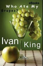 Ebooks, Free Ebooks, Ebooks for Kindle: Ebooks : Who Ate My Grapes? [Free...