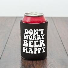 Don't Worry Beer Happy/beer can cooler/BBQ/Beer lover/Funny drinks gift/novelty