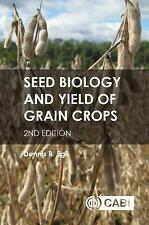 SEED BIOLOGY AND YIELD OF GRAIN CROPS - NEW HARDCOVER BOOK