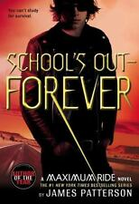 NEW - School's Out - Forever (Maximum Ride, Book 2) by Patterson, James