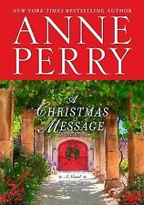A Christmas Message : A Novel by Anne Perry (2016, Hardcover)