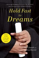 Hold Fast to Dreams : A College Guidance Counselor, His Students, and the Vision