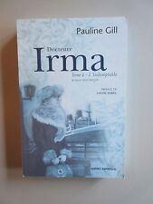 Docteure Irma Tome 2 -  L'indomptable Roman Historique par Pauline Gill  2008