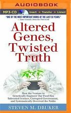 Altered Genes, Twisted Truth : How the Venture to Genetically Engineer Our...