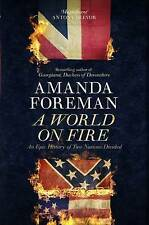 A World on Fire: An Epic History of Two Nations Divided, Amanda Foreman, Very Go