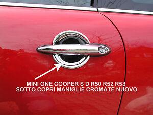 MINI ONE COOPER S D R50 R52 R53 SOTTO COPRI MANIGLIE CROMATE NUOVO