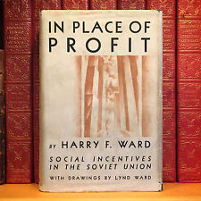 In Place of Profit, Harry F. Ward. Illus. by Lynd Ward. First Edition, 1st Print