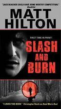 Slash and Burn by Matt Hilton (2011, Paperback)