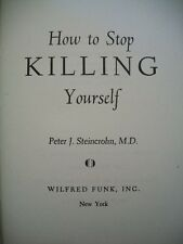 How to Stop Killing Yourself (Peter J. Steincrohn, 1950 HC) No Dust Jacket