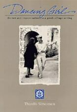 Dancing Girl: Themes and Improvisations in a Greek Village Setting by Simonsen,