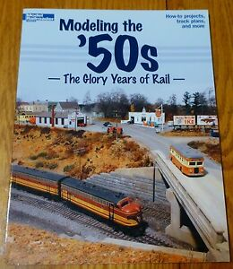 How to Book: #12456 Modeling The 50's The Glory Years of Rail