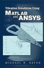 Vibration Simulation Using MATLAB and ANSYS by Hatch, Michael R.