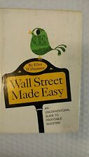 Wall Street Made Easy; an Unconventional Guide to Profitable Investing1965 by el
