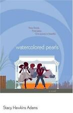 Watercolored Pearls : A Novel by Stacy Hawkins Adams (2007, Paperback)
