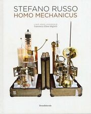 Stefano Russo. Homo mechanicus, Silvana Editoriale 2013