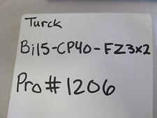 TURCK Bi15-CP40-FZ3X2 PRO#1206