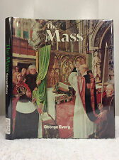 THE MASS: Meaning, Mystery and Ritual By George Every 1978 Catholic, history