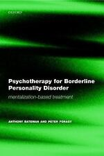 Psychotherapy for Borderline Personality Disorder: ..., Fonagy, Peter 0198527667