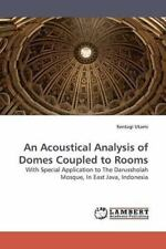 An Acoustical Analysis Of Domes Coupled To Rooms: With Special Application To...