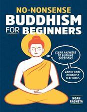 No-Nonsense Buddhism for Beginners 2018 by Noah Rasheta (E-B0Ok&Audi0|E-Maile d)