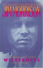 Wilderness: The Lost Writings of Jim Morrison, Volume 1 by Jim Morrison